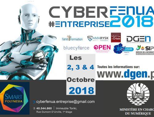 Les 2, 3 et 4 octobre 2018 : CyberFENUA Entreprise 2018