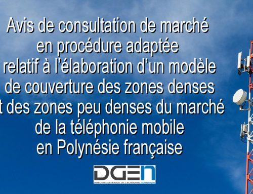Avis de consultation de marché en procédure adaptée relatif à l'élaboration d'un modèle de couverture des zones denses et des zones peu denses du marché de la téléphonie mobile en PF