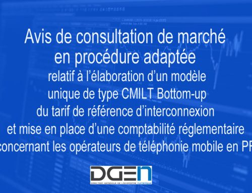 Avis de consultation de marché en procédure adaptée relatif à l'élaboration d'un modèle unique de type CMILT Bottom-up pour la détermination du tarif de référence d'interconnexion et la mise en place d'une comptabilité réglementaire concernant les opérateurs de téléphonie mobile en Polynésie française.