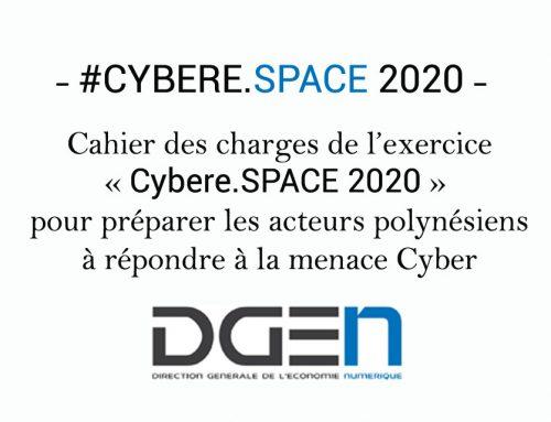Cahier des charges de l'exercice « Cybere.SPACE 2020 » pour préparer les acteurs polynésiens à répondre à la menace Cyber